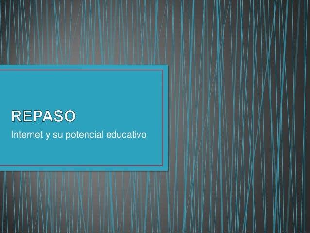 Internet y su potencial educativo