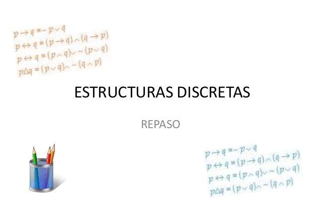 ESTRUCTURAS DISCRETAS REPASO