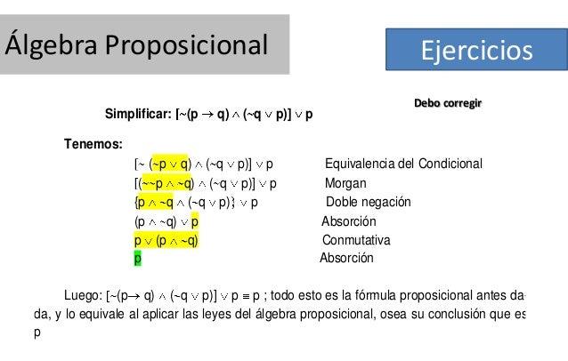 Álgebra Proposicional Simplificar:  (p  q)  ( q  Ejercicios p)]  p  Debo corregir  Tenemos: ( p q) ( q p)] p ( p q) ( q p)...