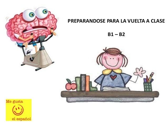 PREPARANDOSE PARA LA VUELTA A CLASE B1 – B2