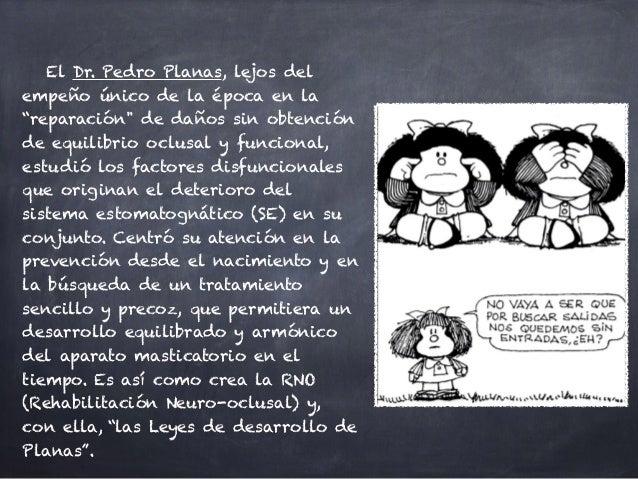 """El Dr. Pedro Planas, lejos del empeño único de la época en la """"reparación"""" de daños sin obtención de equilibrio oclusal y ..."""