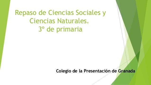 Repaso de Ciencias Sociales y Ciencias Naturales. 3º de primaria Colegio de la Presentación de Granada