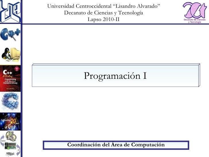 """<ul><li>Coordinación del Área de Computación </li></ul>Universidad Centroccidental """"Lisandro Alvarado"""" Decanato de Ciencia..."""