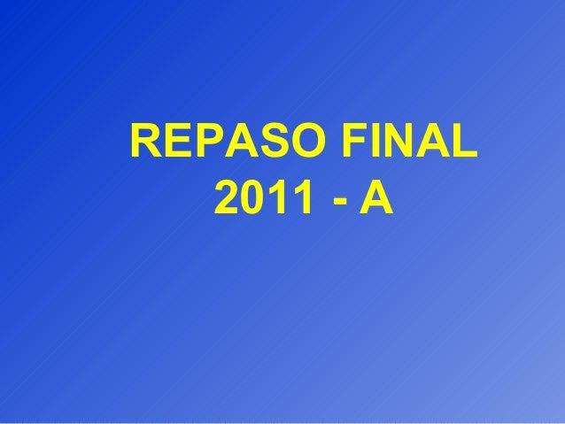 REPASO FINAL 2011 - A