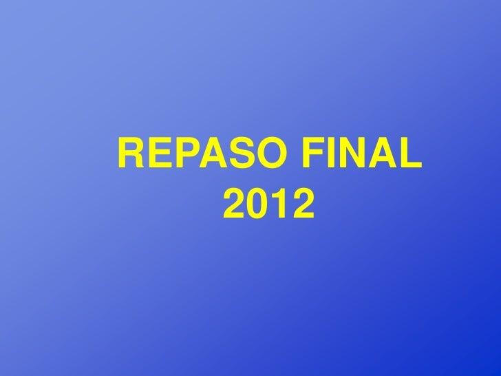 REPASO FINAL    2012