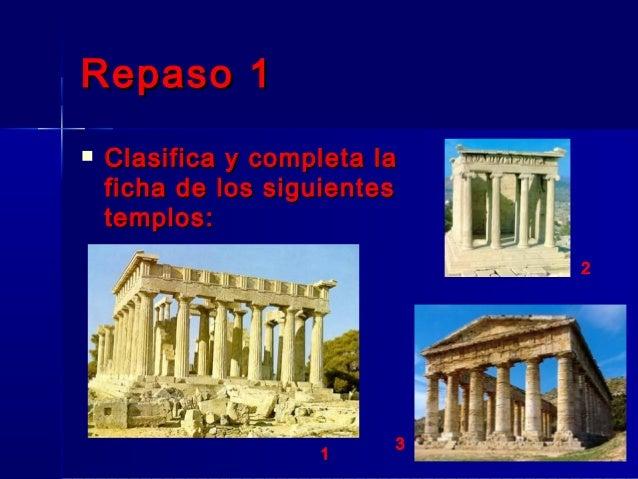 Repaso 1Repaso 1  Clasifica y completa laClasifica y completa la ficha de los siguientesficha de los siguientes templos:t...