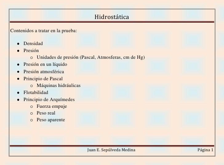 Contenidos a tratar en la prueba:<br />Densidad<br />Presión <br />Unidades de presión (Pascal, Atmosferas, cm de Hg)<br /...
