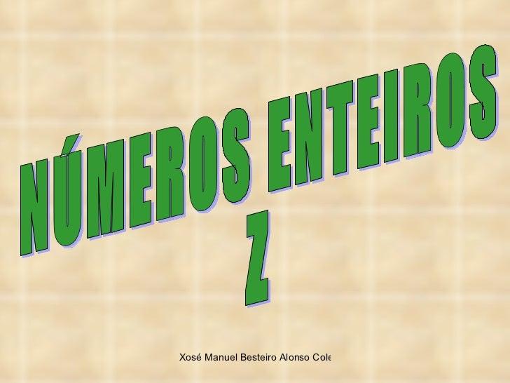 NÚMEROS ENTEIROS Z