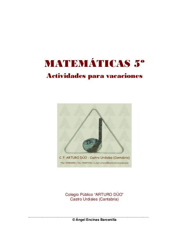 """MATEMÁTICAS 5º Actividades para vacaciones Colegio Público """"ARTURO DÚO"""" Castro Urdiales (Cantabria) ______________________..."""
