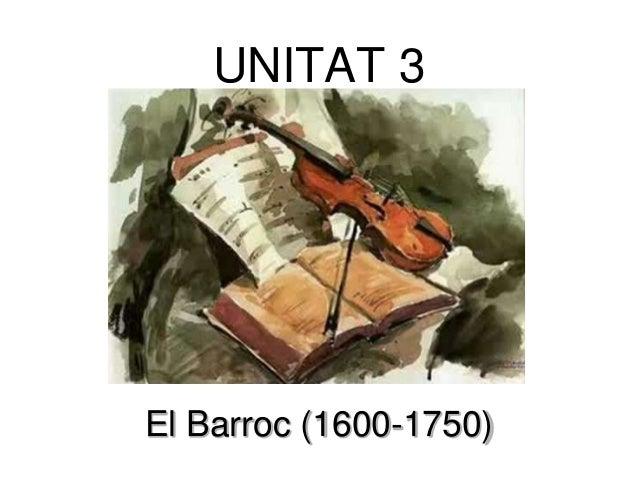 UNITAT 3 El Barroc (1600-1750)