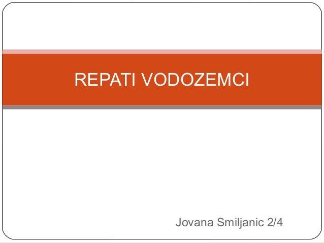 Jovana Smiljanic 2/4 REPATI VODOZEMCI