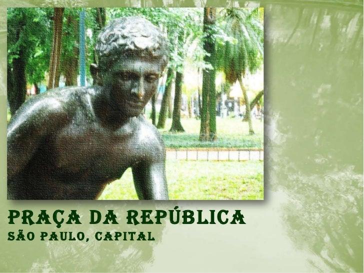 Praça da RepúblicaSão Paulo, capital