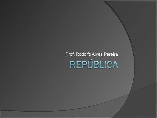 Prof. Rodolfo Alves Pereira