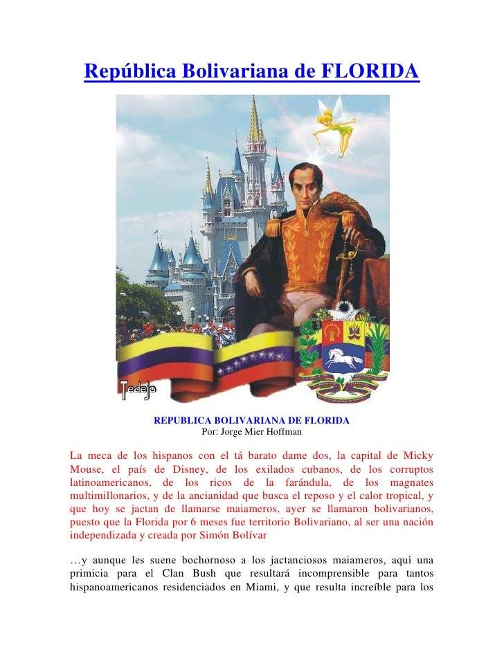 "HYPERLINK "" http://tedejo5.wordpress.com/florida/""  o "" República Bolivariana deFLORIDA""  República Bolivariana deFLORI..."