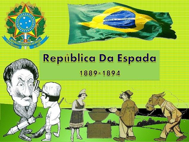  PERÍODO PRÉ-COLONIAL – 1500-1530  PERÍODO COLONIAL – 1530-1822  IMPÉRIO – 1822-1889  REPÚBLICA 1889- (...) República ...