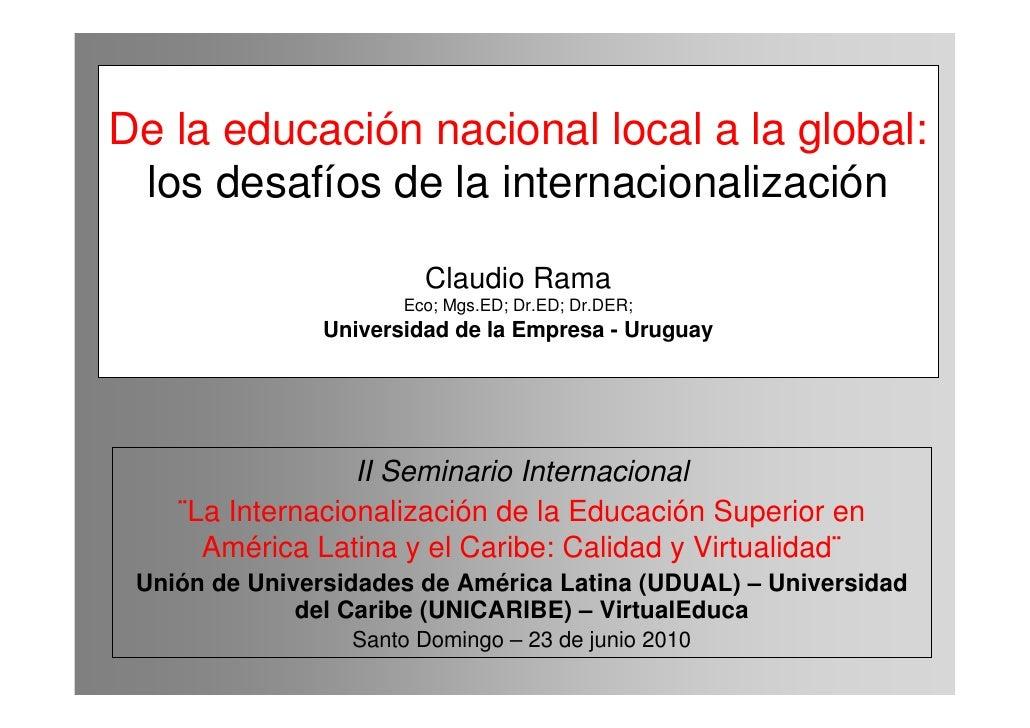 De la educación nacional local a la global:  los desafíos de la internacionalización                           Claudio Ram...