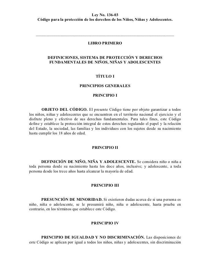 Ley No. 136-03     Código para la protección de los derechos de los Niños, Niñas y Adolescentes.    ______________________...