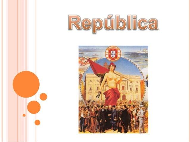 O QUE É A REPÚBLICA?  A República é uma estrutura política de Estado ou forma de Governo em que, são necessárias três con...