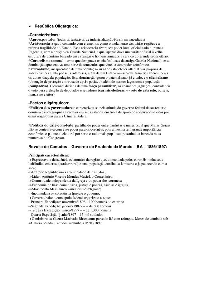 República Oligárquica:-Características:*Agroexportador (todas as tentativas de industrialização foram malsucedidas)*Aristo...