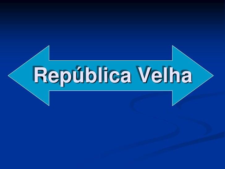 República Velha<br />