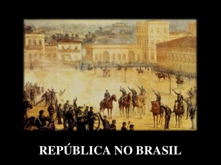 REPÚBLICA NO BRASIL