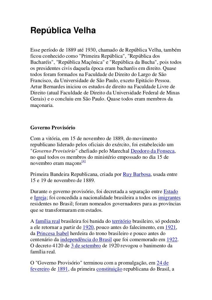 """República VelhaEsse período de 1889 até 1930, chamado de República Velha, tambémficou conhecido como """"Primeira República"""",..."""