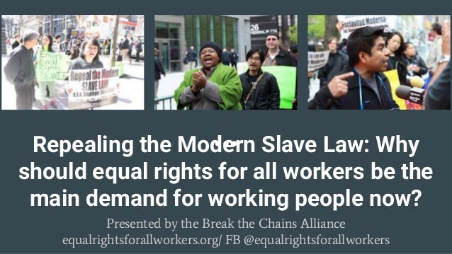 Repealing the Modern Slave Law: Why should equal rights for all workers be the main demand for working people now? Present...