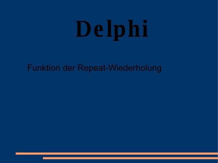 Delphi Funktion der Repeat-Wiederholung