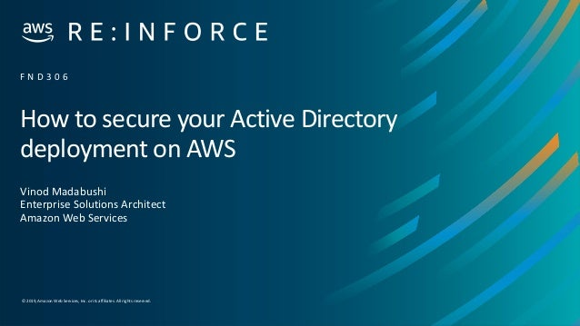 © 2019, Amazon Web Services, Inc. or its affiliates.All rights reserved. How to secure your Active Directory deployment on...