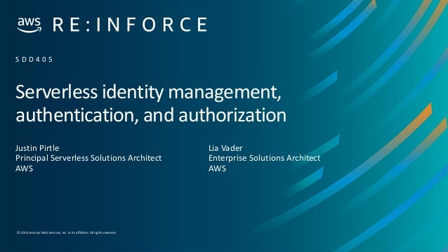 © 2019,Amazon Web Services, Inc. or its affiliates. All rights reserved. Serverless identity management, authentication, a...