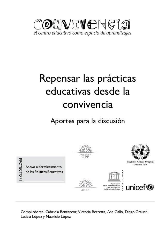 1 Compiladores: Gabriela Bentancor, Victoria Berretta, Ana Gallo, Diego Grauer, Leticia López y Mauricio López Repensar la...