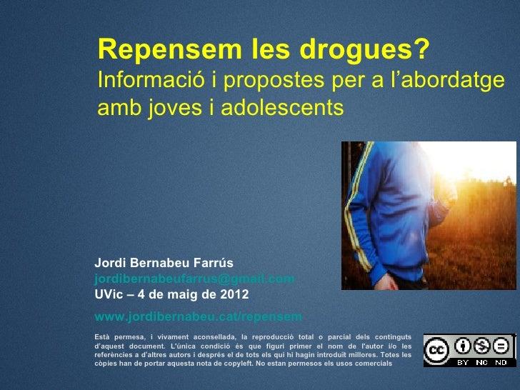 Repensem les drogues?Informació i propostes per a l'abordatgeamb joves i adolescentsJordi Bernabeu Farrúsjordibernabeufarr...