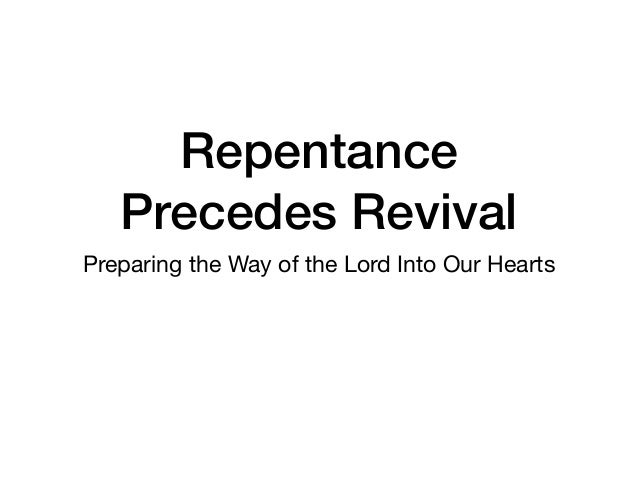 Repentance Precedes Revival Preparing the Way of the Lord Into Our Hearts