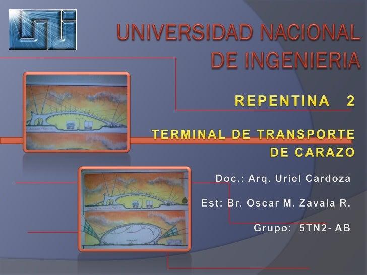 En la segunda repentina, se presenta el inicio de la formulación del proyecto que se llevara acabo, como es la Terminal de...