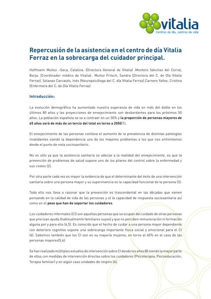 Repercusión de la asistencia en el centro de día VitaliaFerraz en la sobrecarga del cuidador principal.Hoffmann Muñoz –Sec...