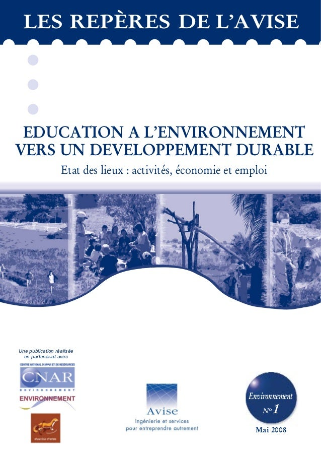 Mai 2008EDUCATION A L'ENVIRONNEMENTVERS UN DEVELOPPEMENT DURABLEEtat des lieux : activités, économie et emploiEnvironnemen...