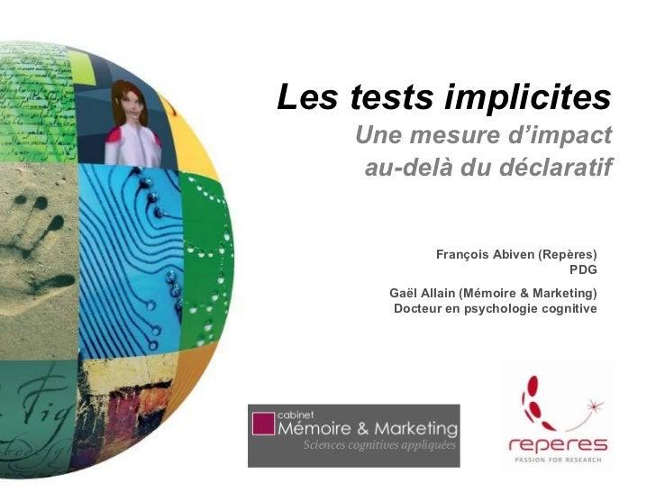 Les tests implicites    Une mesure d'impact     au-delà du déclaratif              François Abiven (Repères)              ...