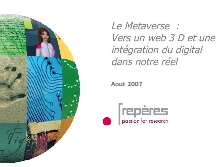 Le Metaverse  : Vers un web 3 D et une intégration du digital dans notre réel Aout 2007
