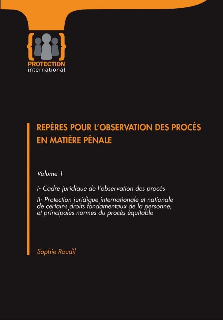 REPÈRES POUR L'OBSERVATION DES PROCÈS                EN MATIÈRE PÉNALEVolume 1        I- Cadre juridique de l'observation ...