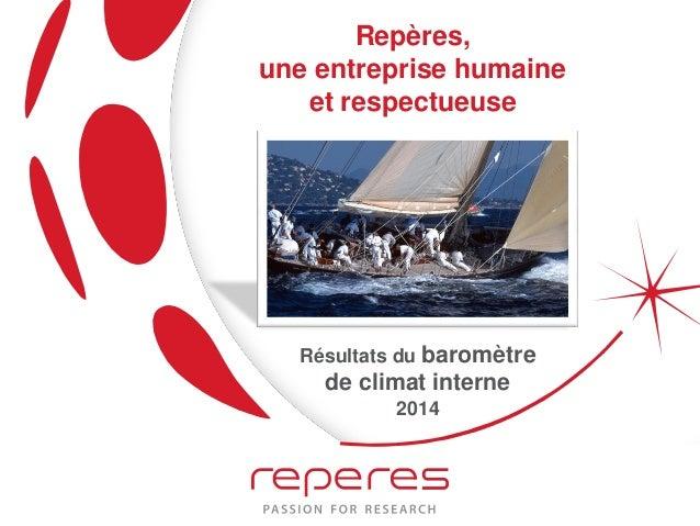 Repères, une entreprise humaine et respectueuse Résultats du baromètre de climat interne 2014