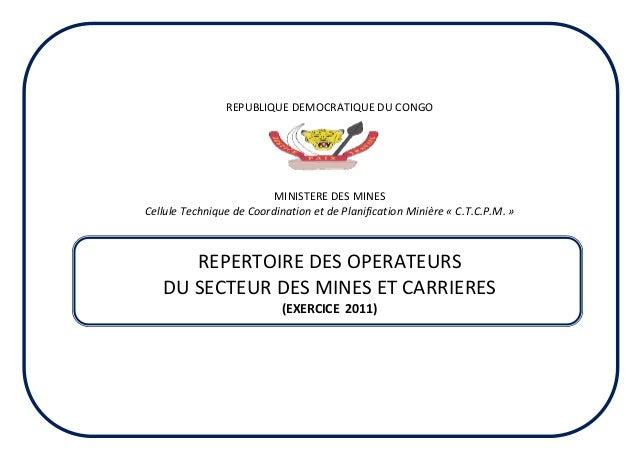 REPUBLIQUE DEMOCRATIQUE DU CONGO MINISTERE DES MINES Cellule Technique de Coordination et de Planification Minière « C.T.C...