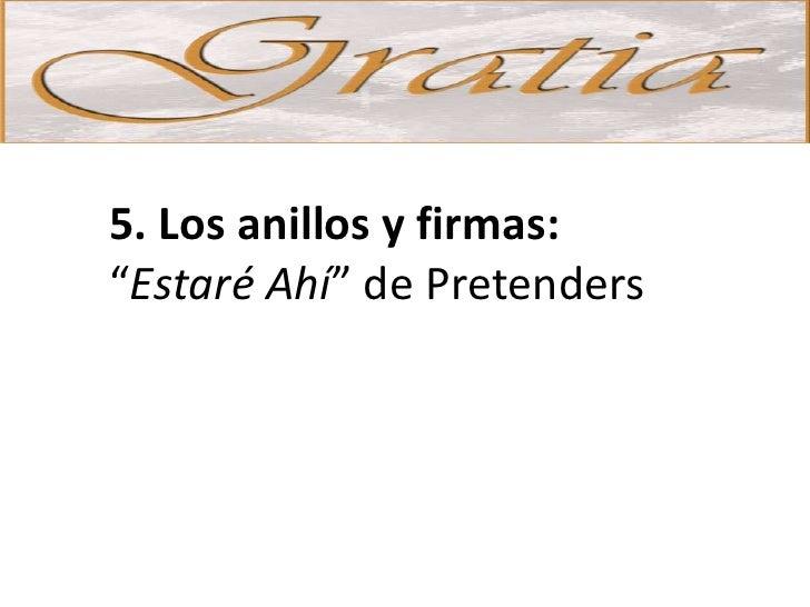 """5. Los anillos y firmas: """"Estaré Ahí"""" de Pretenders"""