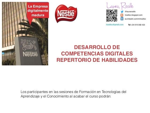 La Empresa! digitalmente! madura Los participantes en las sesiones de Formación en Tecnologías del Aprendizaje y el Conoci...