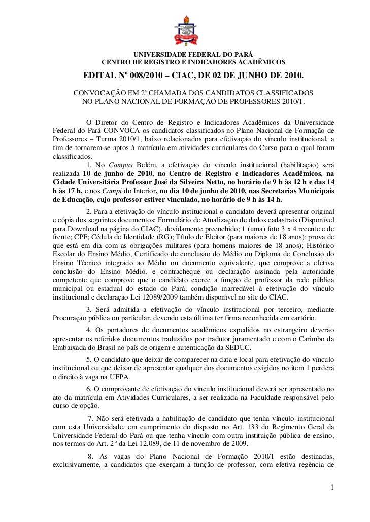 UNIVERSIDADE FEDERAL DO PARÁ                CENTRO DE REGISTRO E INDICADORES ACADËMICOS          EDITAL Nº 008/2010 – CIAC...