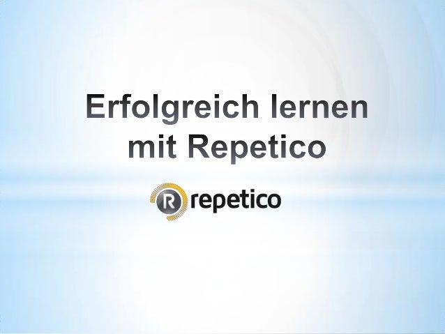 Was ist Repetico? Repetico ist ein digitales Lernkarteisystem, mit dem Du  online am PC / MAC & mobil auf Deinem Smartpho...