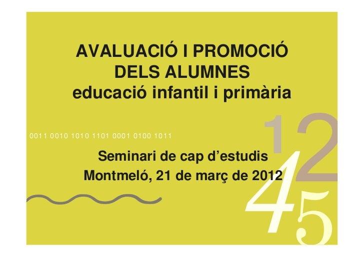 AVALUACIÓ I PROMOCIÓ              DELS ALUMNES          educació infantil i primària0011 0010 1010 1101 0001 0100 1011    ...