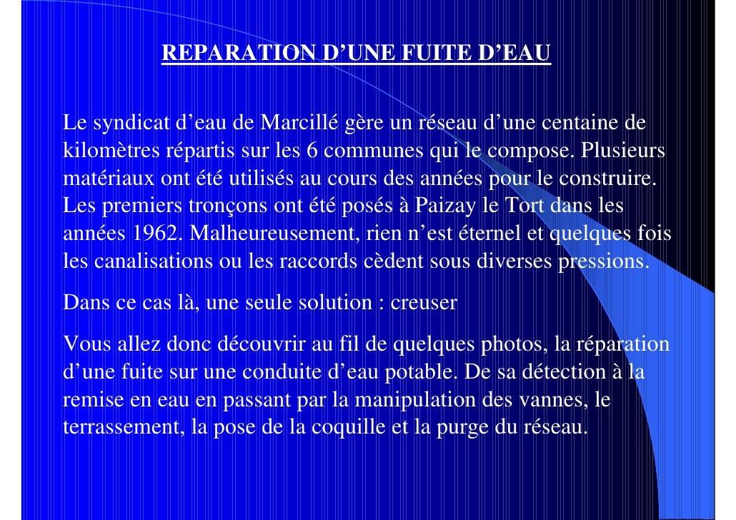 REPARATION D'UNE FUITE D'EAU   Le syndicat d'eau de Marcillé gère un réseau d'une centaine de kilomètres répartis sur les ...