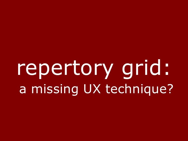 repertory grid:a missing UX technique? <br />