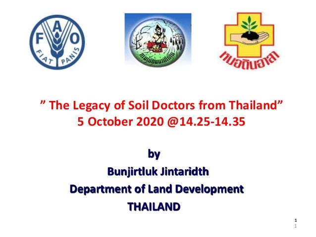 """1 11 """" The Legacy of Soil Doctors from Thailand"""" 5 October 2020 @14.25-14.35 by Bunjirtluk Jintaridth Department of Land D..."""