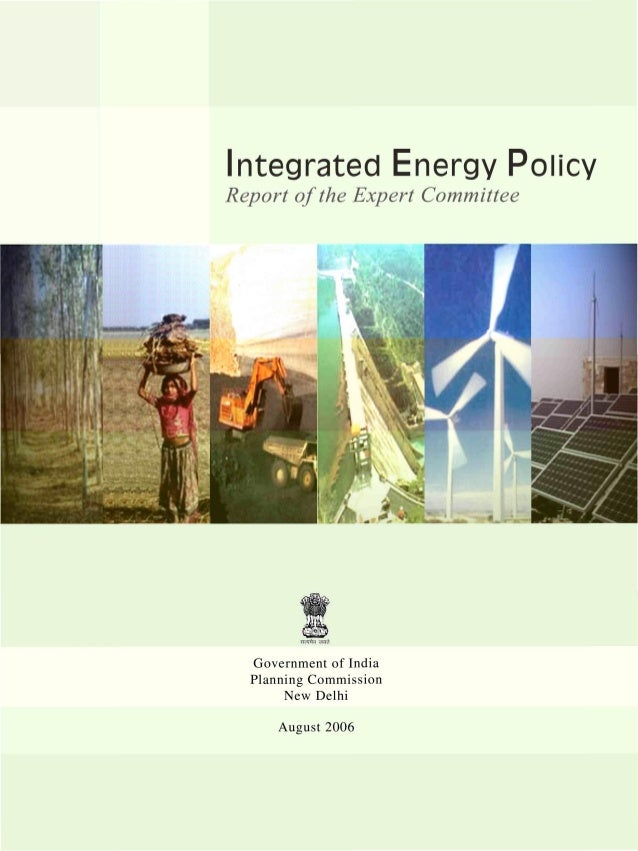 Integrated Energy PolicyReport of the Expert Committee       Government of India       Planning Commission            New ...